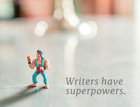 Writers Have Superpowers