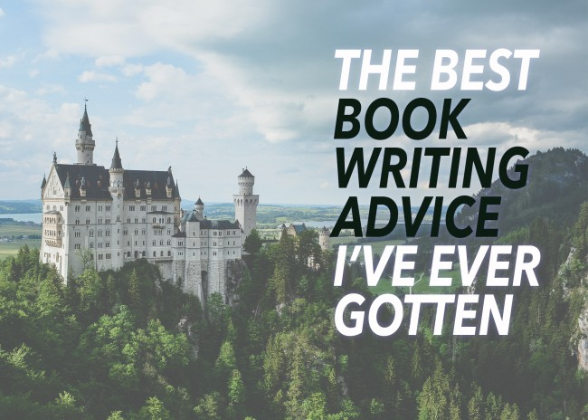 The Best Book Writing Advice I've Ever Gotten