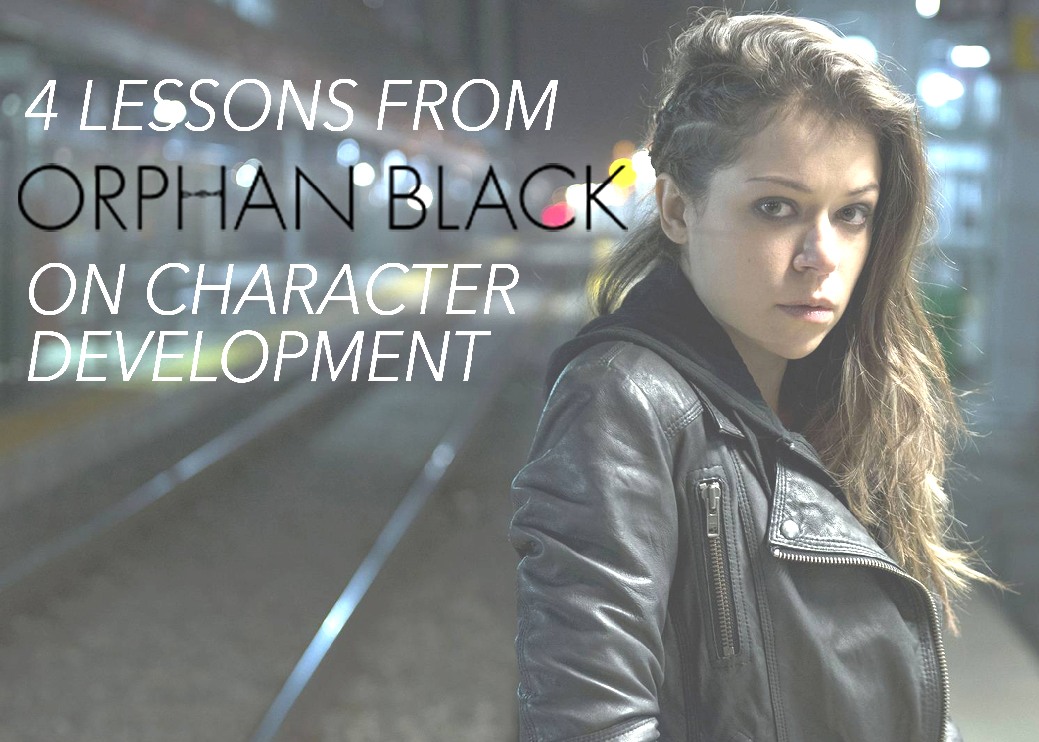 4 Lessons from Orphan Black on Character Development