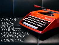 ollow These Rules To Write Conditional Sentences Correctly