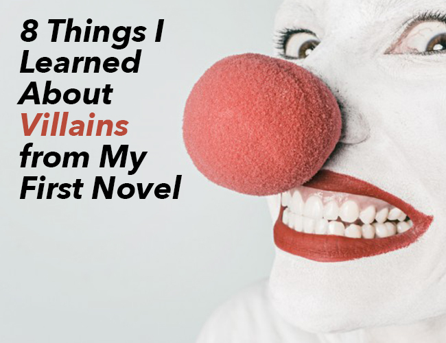 8 Things I Learned About Villains from My First Novel