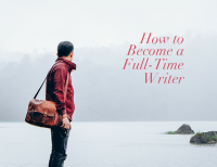 How to Become a Full-Time Writer