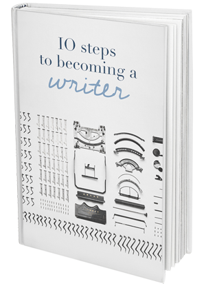 10 Steps to Becoming a Writer