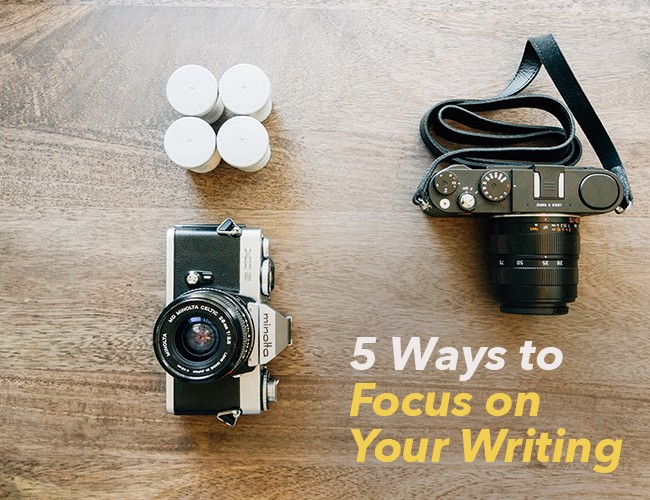 Here's How to Focus on Your Writing