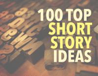 100 Top Short Story Ideas
