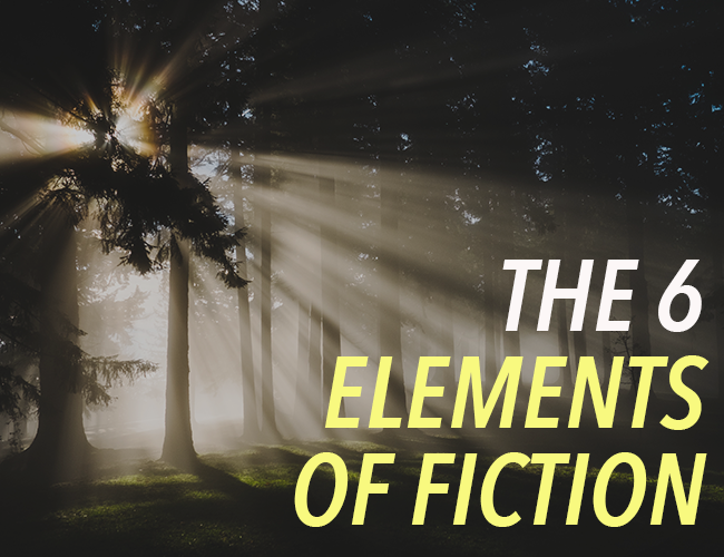 The 6 Elements Of Fiction The Write Practice