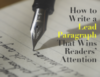 How to Write a Lead Paragraph That Wins Readers' Attention