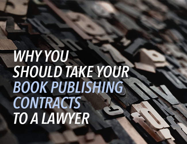Why You Should Take Your Book Publishing Contracts to a Lawyer