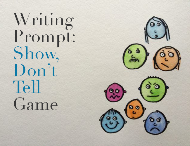 Writing Prompt: A Show, Don't Tell Game - The Write Practice