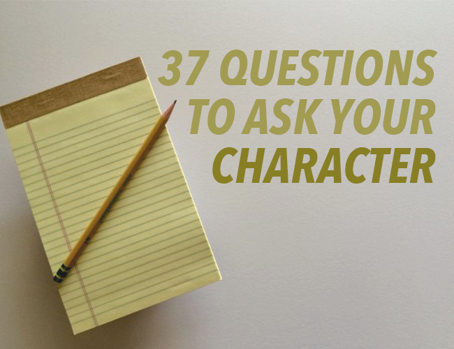 37 Questions to Ask Your Character