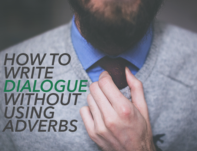How to Write Dialogue Without Using Adverbs