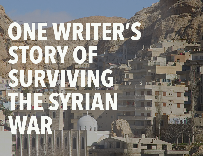 One Writer's Story of Surviving the Syrian War