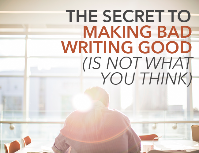 Practice: The Secret to Making Bad Writing Good (Is Not What You Think)