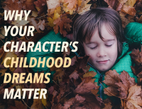 Characterization: Why Your Character's Childhood Dreams Matter 2