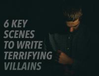 6 Key Scenes to Write Terrifying Villains