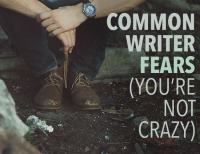 Common Writing Fears (You're Not Crazy)
