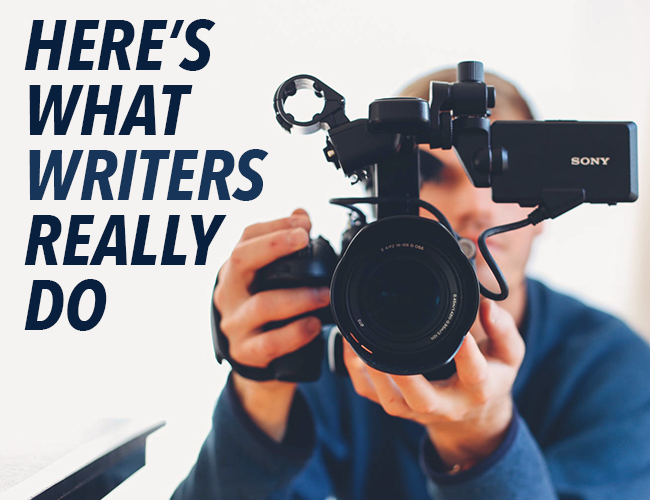 Writer: Here's What Writers Really Do