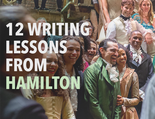 12 Writing Lessons from Hamilton