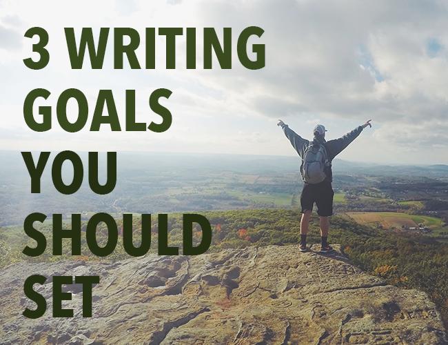 3 Writing Goals You Should Set