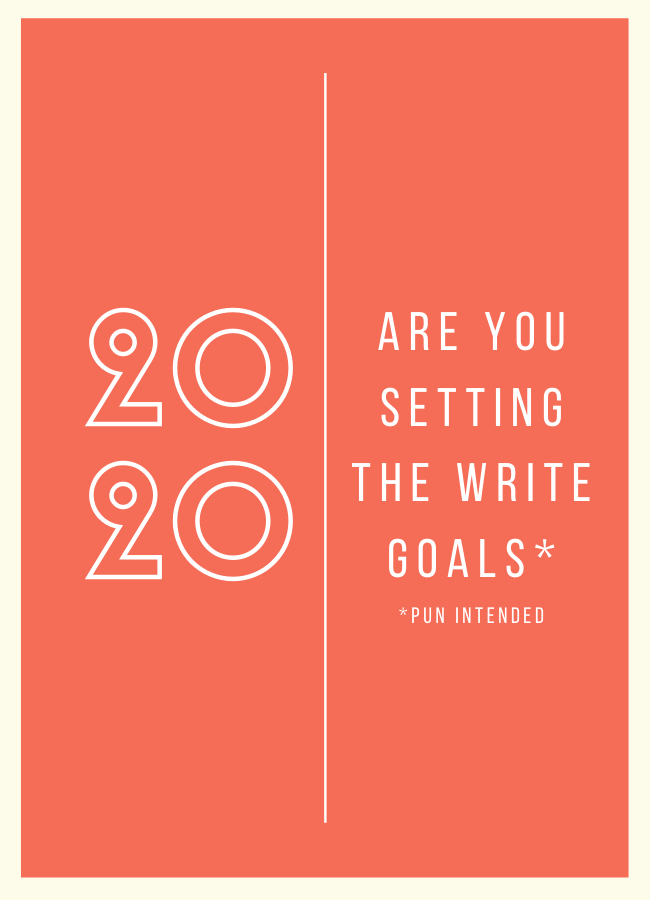 writing goals  how to set the right goals for 2020