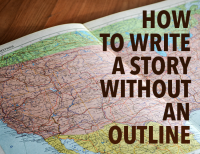 How to Write a Story Without an Outline
