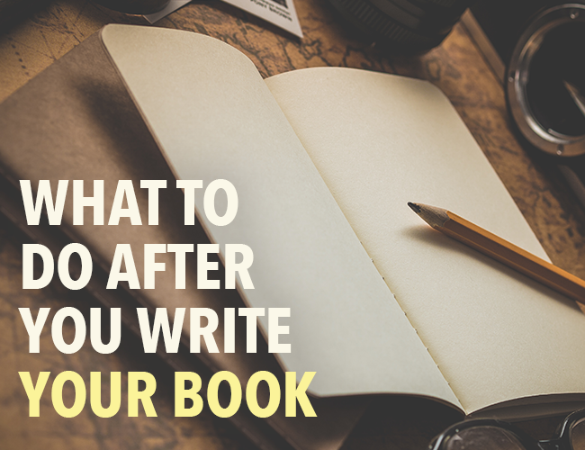 What to do After You Write Your Book