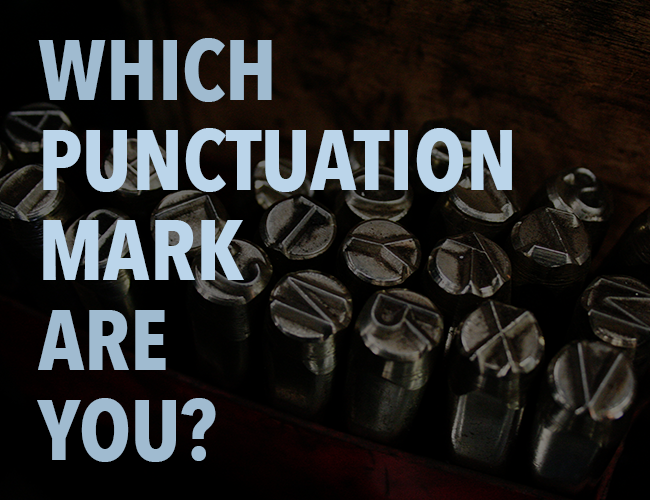 Which Punctuation Mark Are You? Quiz