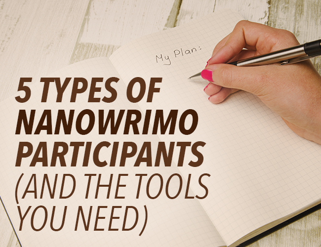 5 Types of NaNoWriMo Participants and the Tools You Need