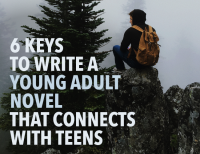 6 Keys to Write a YA Novel That Connects With Teens