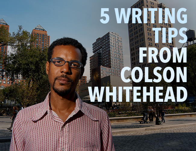 5 Writing Tips from Colson Whitehead