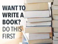 Want to Write a Book? Do This First