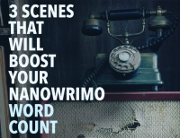 3 Scenes That Will Boost Your NaNoWriMo Word Count