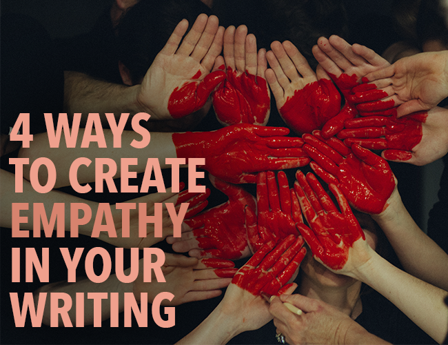 4 Ways to Create Empathy in Your Writing
