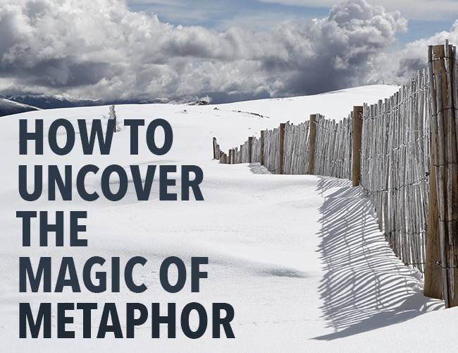 How to Uncover the Magic of Metaphor