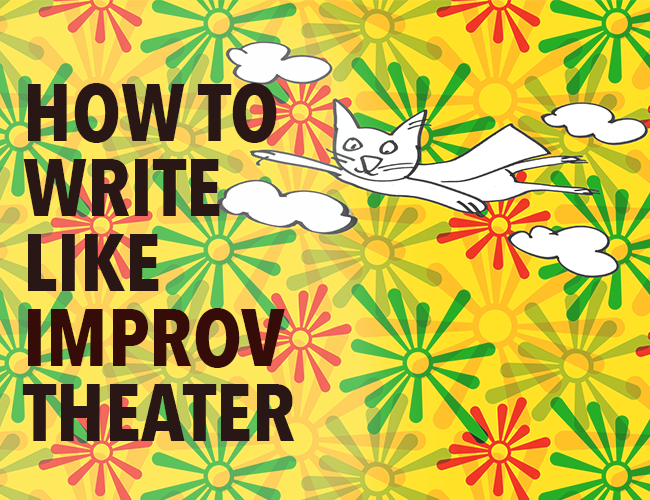 How to Write Like Improv Theater