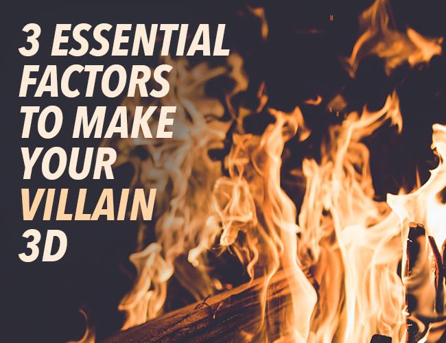 3 Essential Factors to Make Your Villain 3D