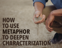 How to Use Metaphor to Deepen Characterization