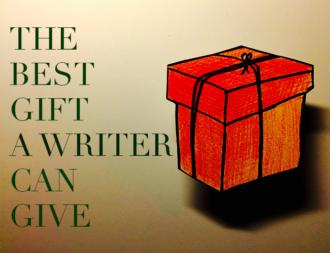 Gift Writing: The Best Gift a Writer Can Give