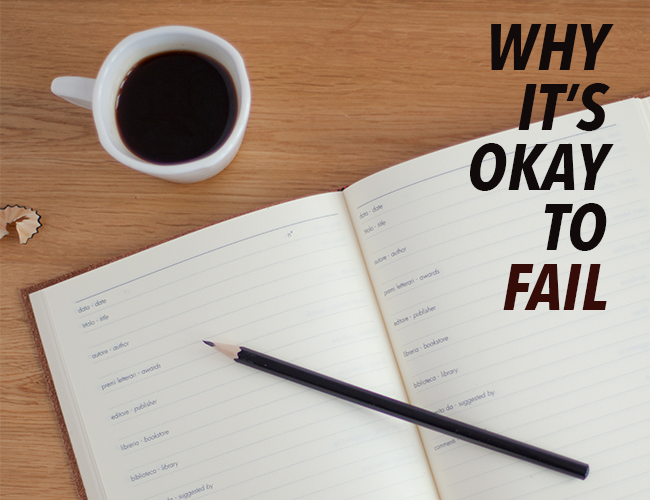 Why it's Okay to Fail