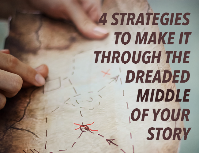 4 Strategies to Make it Through the Dreaded Middle of Your Story