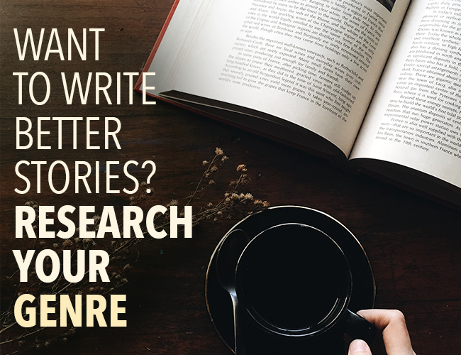 Want to Write Better Stories? Research Your Genre