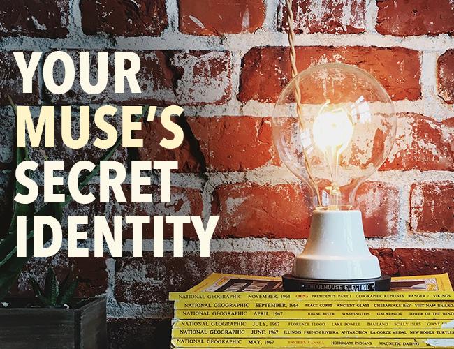 Your Muse's Secret Identity