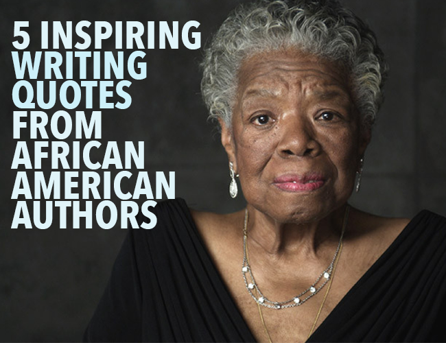 5 inspirational writing quotes from african american authors
