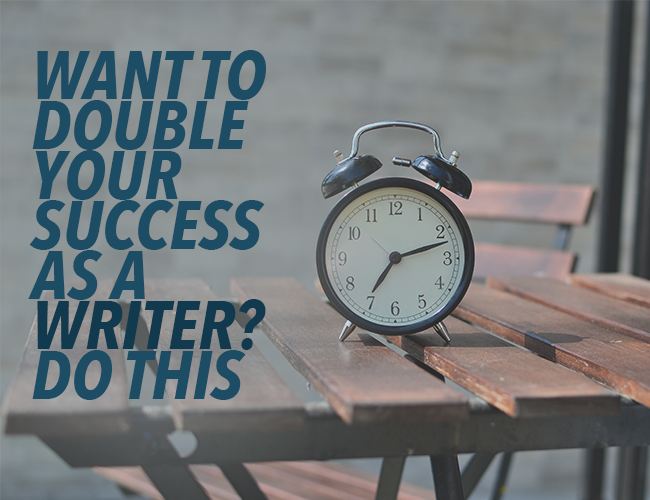 Want to Double Your Success as a Writer? Set an Intention for Sustainable Writing Habits