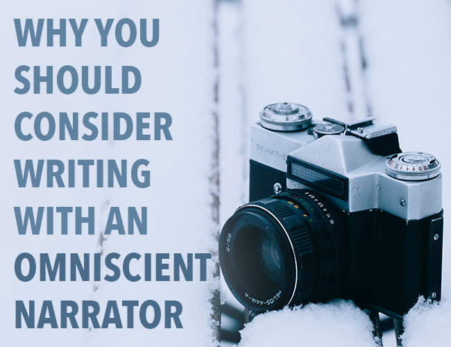 Why You Should Consider Writing With an Omniscient Narrator