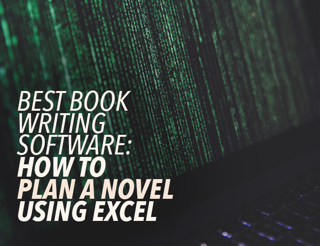 Best Book Writing Software: How to Plan a Novel Using Excel