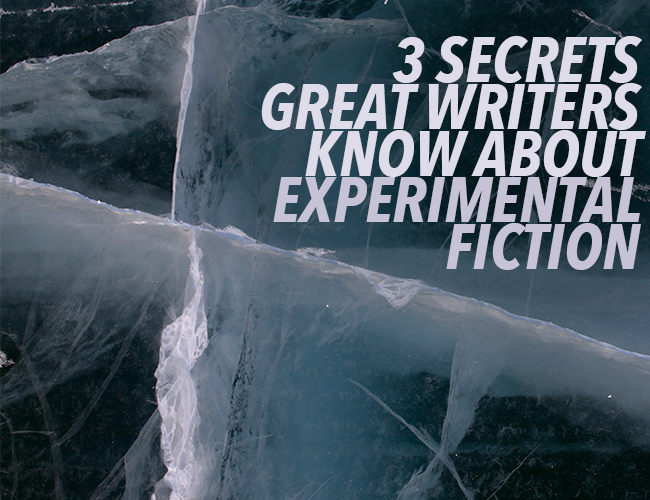 3 Secrets Great Writers Know About Experimental Fiction
