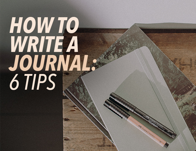 How to Write a Journal: 6 Tips