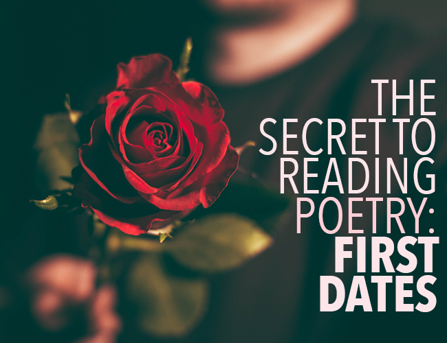 The Secret to Reading Poetry? First Dates