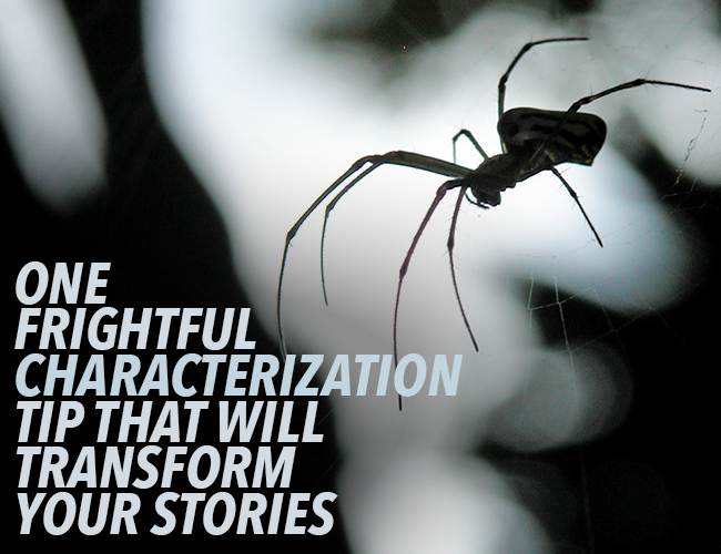 This Frightful Characterization Tip Will Transform Your Stories